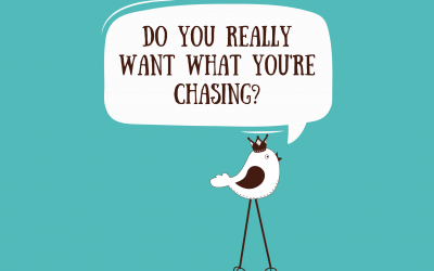 Do You Really Want What You're Chasing?
