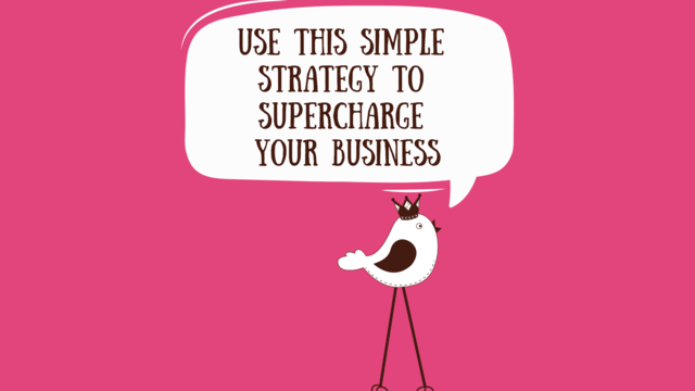 Use This Simple Strategy To Supercharge Your Business