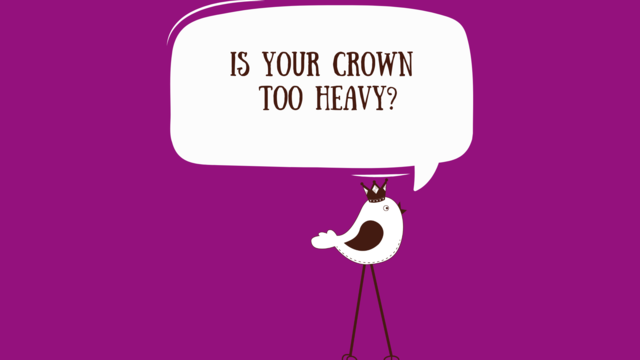 Is Your Crown Too Heavy?