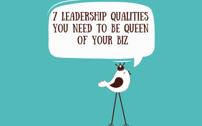 7 Leadership Qualities You Need To Be Queen Of Your Business
