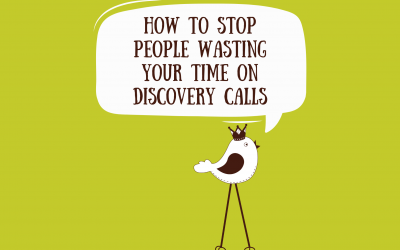 How To Stop People Wasting Your Time On Discovery Calls